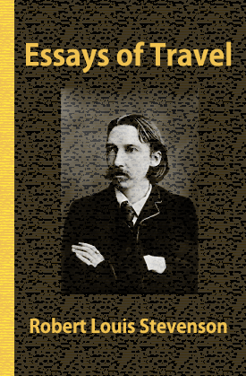 essays of travel by robert louis stevenson